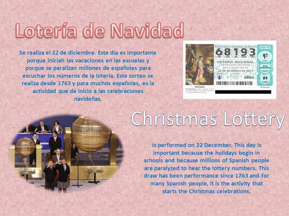 Se realiza el 22 de diciembre. Este día es importante porque inician las vacaciones en las escuelas y porque se paralizan millones de españoles para e