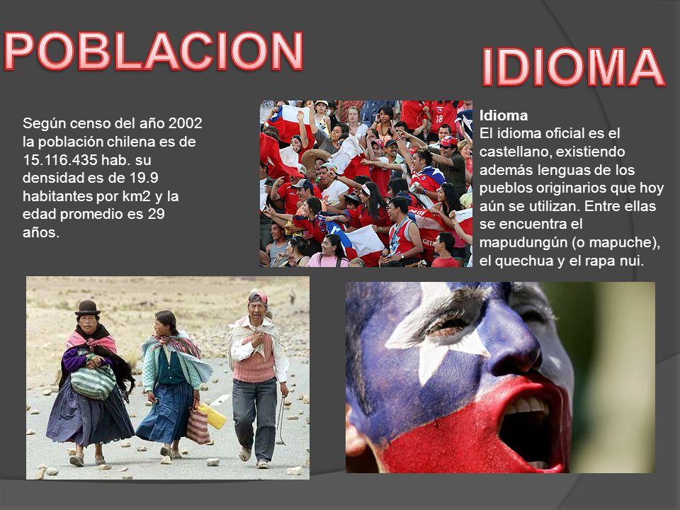 Según censo del año 2002 la población chilena es de 15.116.435 hab. su densidad es de 19.9 habitantes por km2 y la edad promedio es 29 años. Idioma El