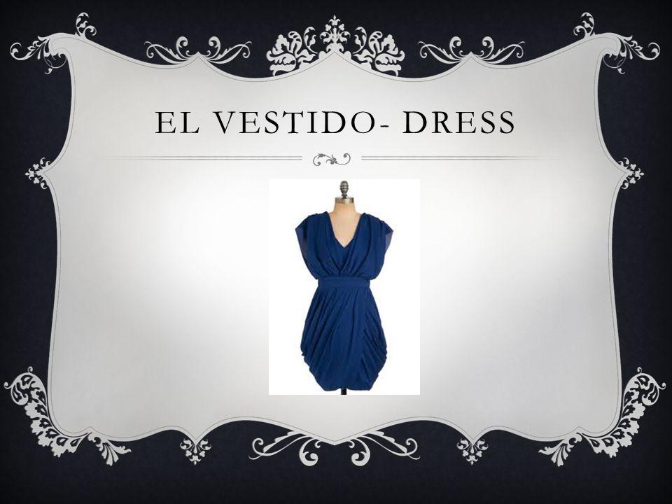 EL VESTIDO- DRESS