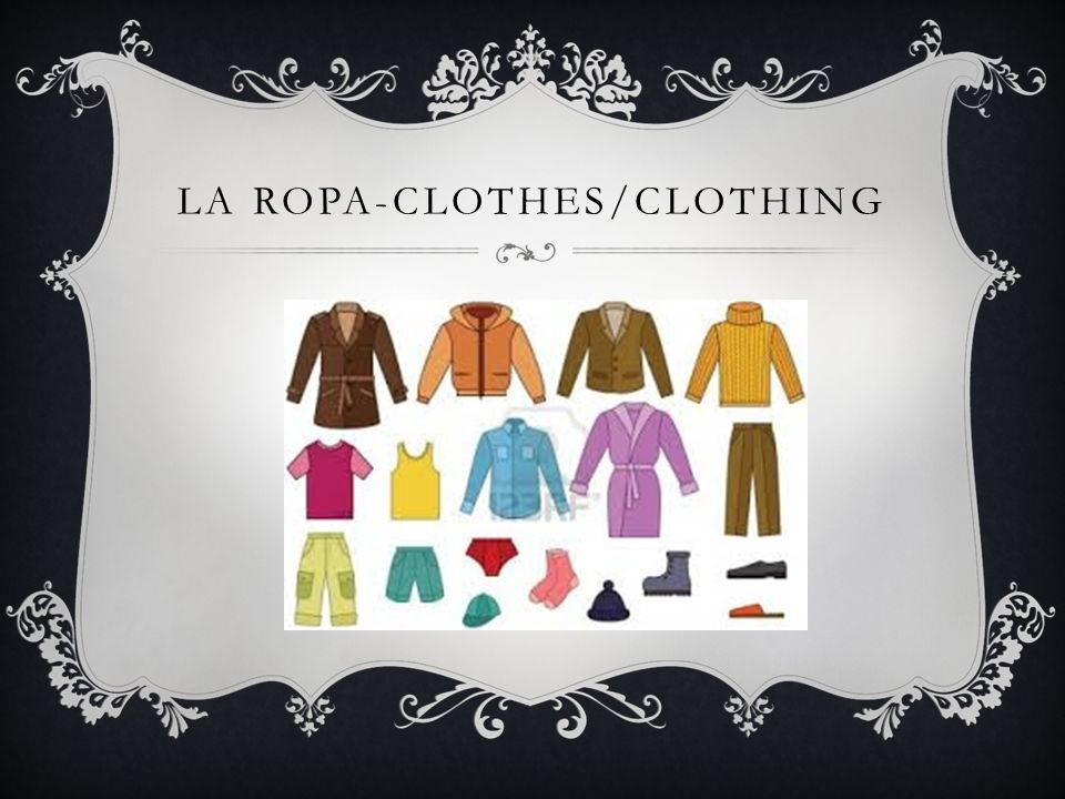 LA ROPA-CLOTHES/CLOTHING