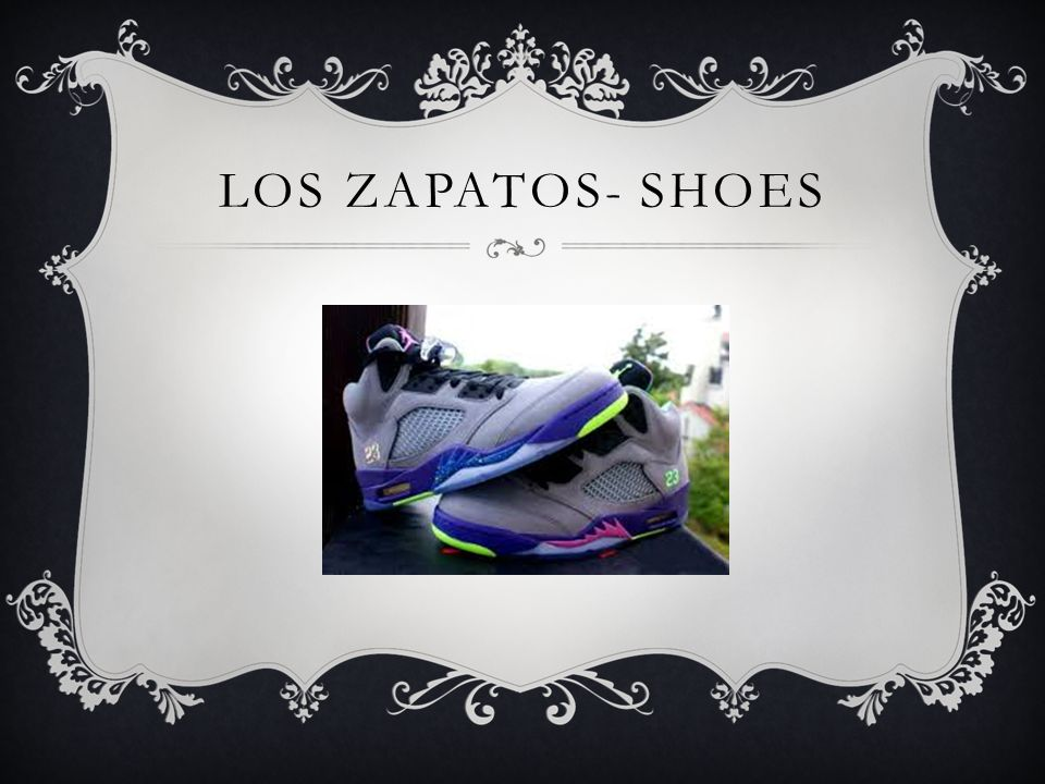 LOS ZAPATOS- SHOES