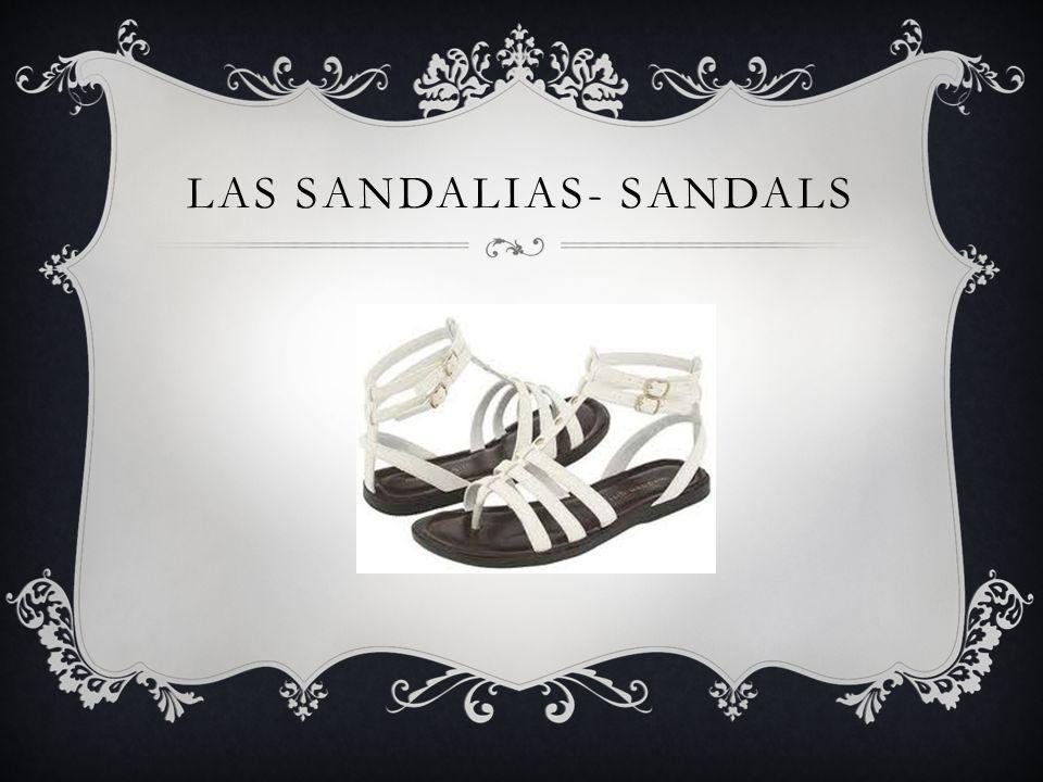 LAS SANDALIAS- SANDALS