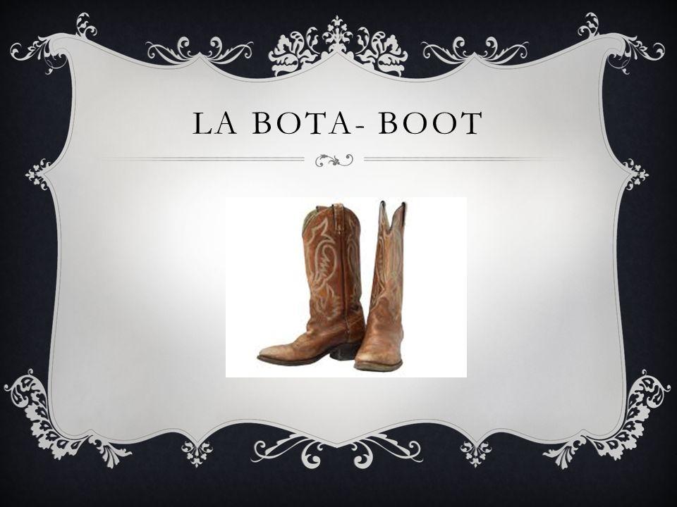 LA BOTA- BOOT