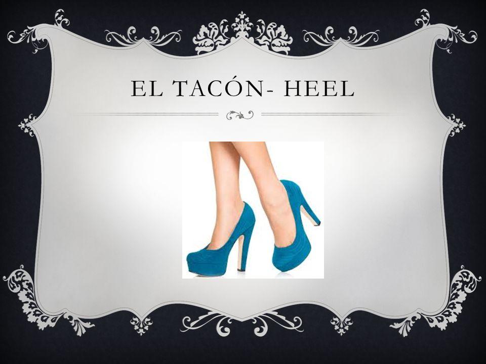 EL TACÓN- HEEL