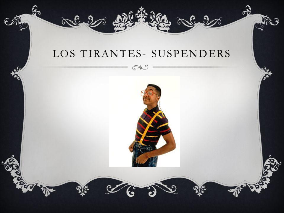 LOS TIRANTES- SUSPENDERS