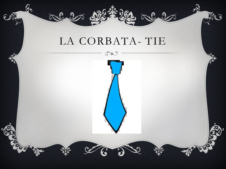 LA CORBATA- TIE