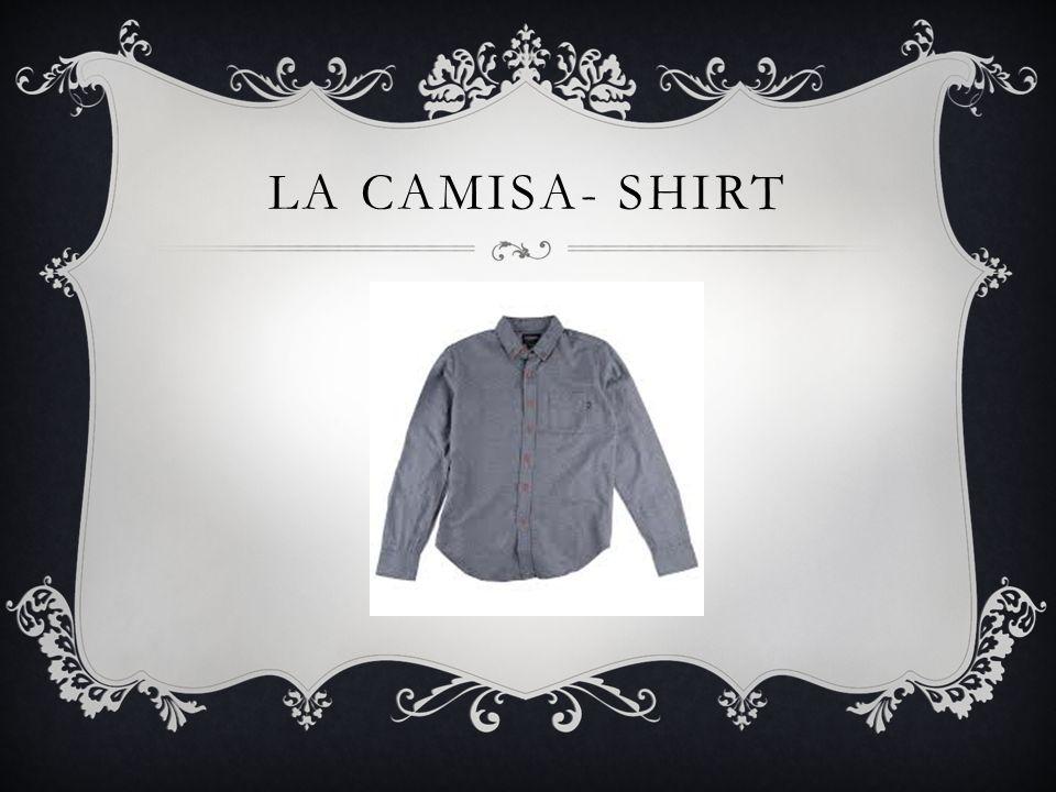 LA CAMISA- SHIRT