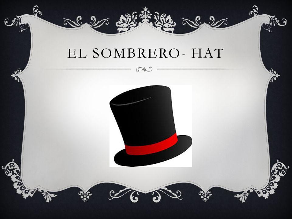 EL SOMBRERO- HAT