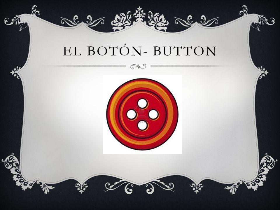 EL BOTÓN- BUTTON