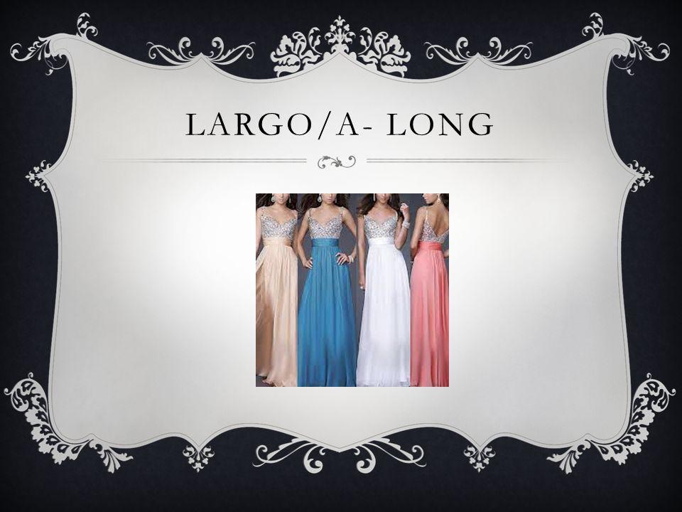 LARGO/A- LONG