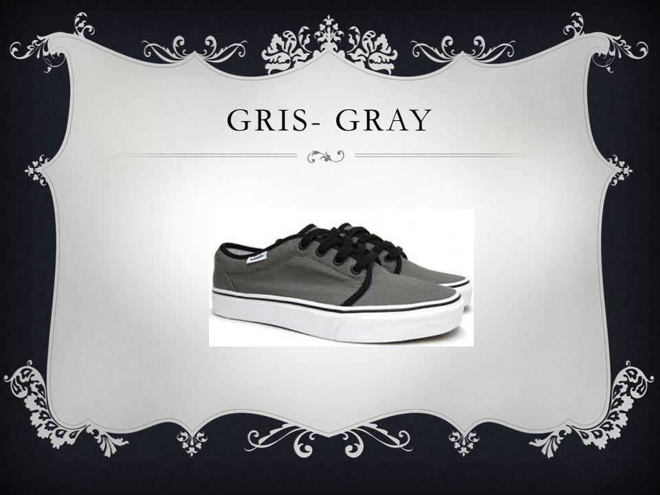 GRIS- GRAY
