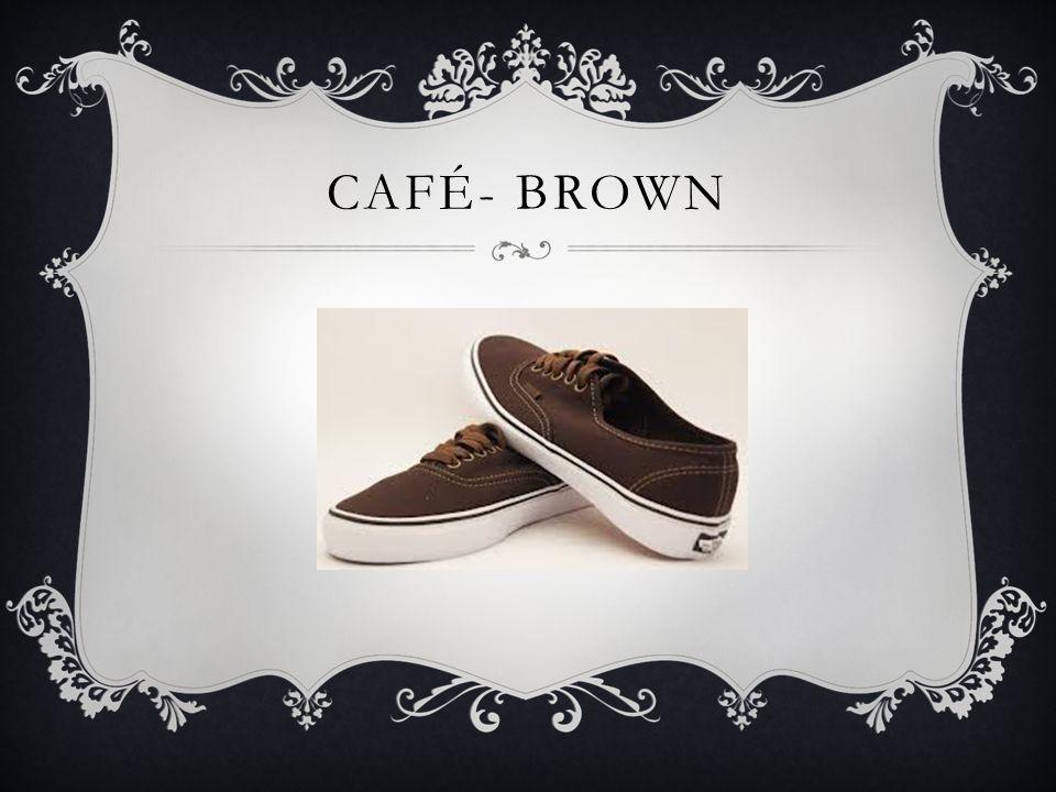 CAFÉ- BROWN
