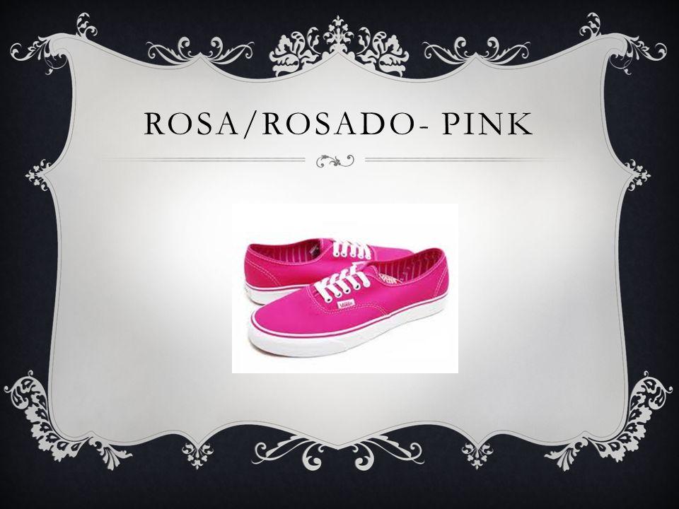 ROSA/ROSADO- PINK