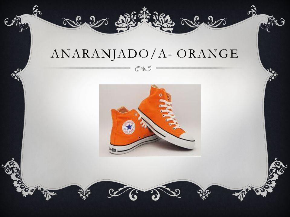 ANARANJADO/A- ORANGE