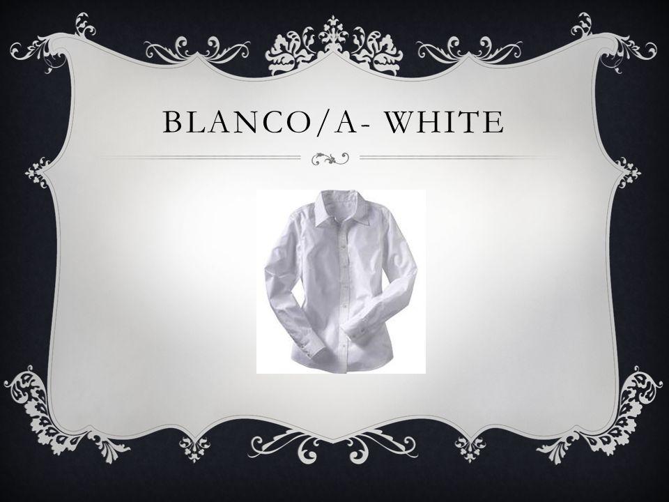 BLANCO/A- WHITE