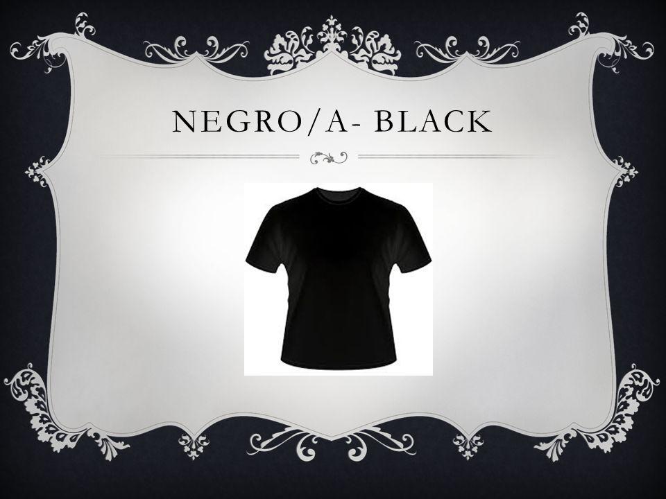 NEGRO/A- BLACK