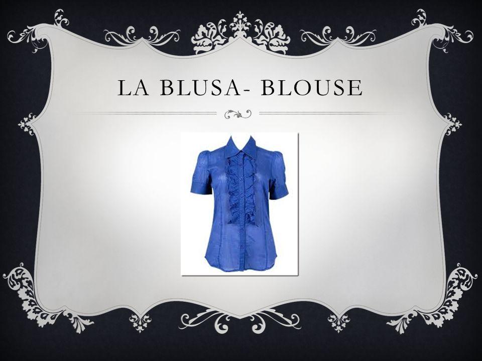 LA BLUSA- BLOUSE
