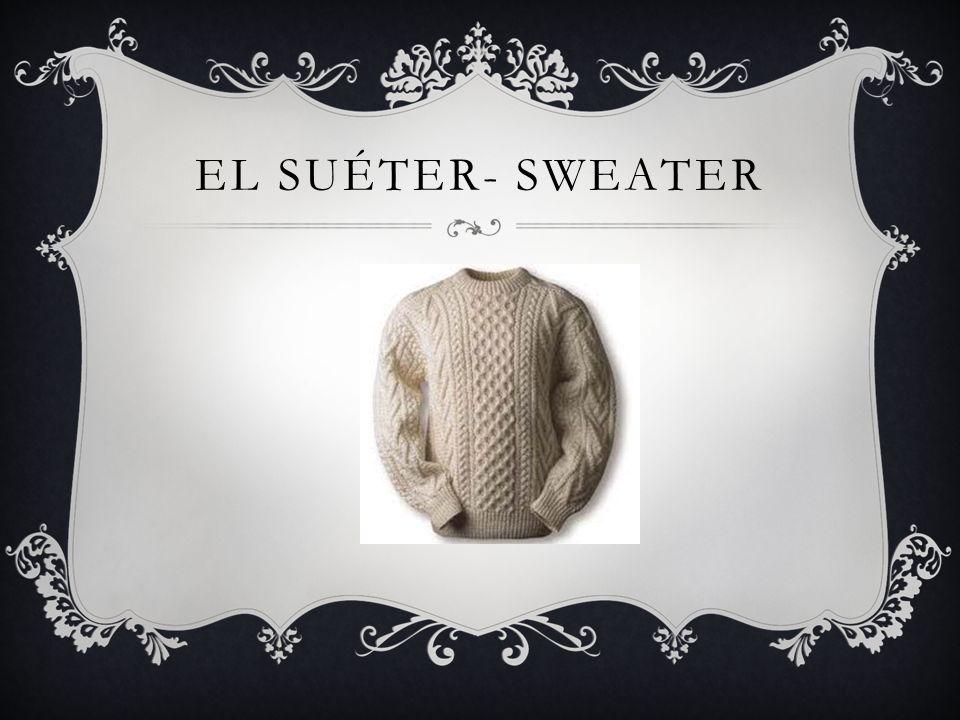EL SUÉTER- SWEATER