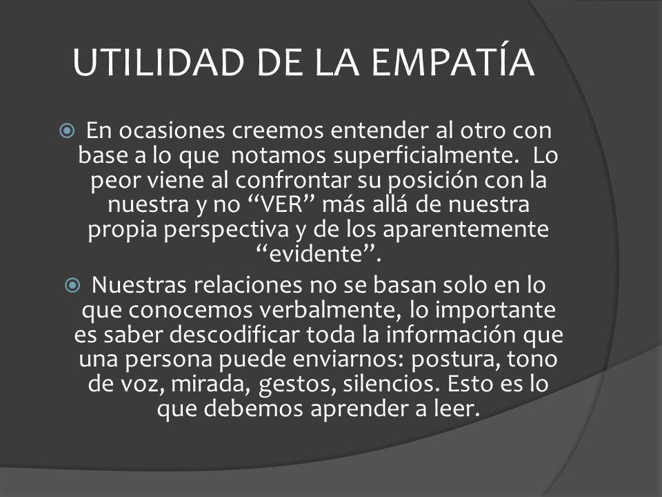 El ser empático no se trata tanto de dejar de lado las propias convicciones y tomar como propias las del otro.