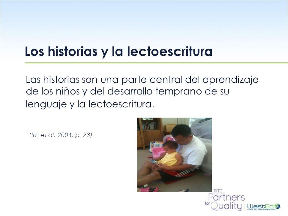WestEd.org Los historias y la lectoescritura Las historias son una parte central del aprendizaje de los niños y del desarrollo temprano de su lenguaje