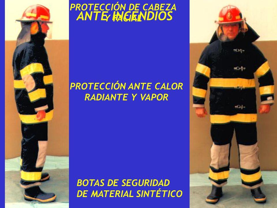 ANTE INCENDIOS PROTECCIÓN DE CABEZA Y FACIAL PROTECCIÓN ANTE CALOR RADIANTE Y VAPOR BOTAS DE SEGURIDAD DE MATERIAL SINTÉTICO