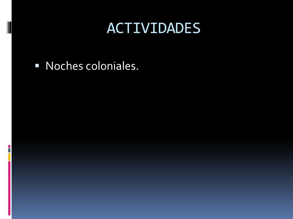 ACTIVIDADES Noches coloniales.