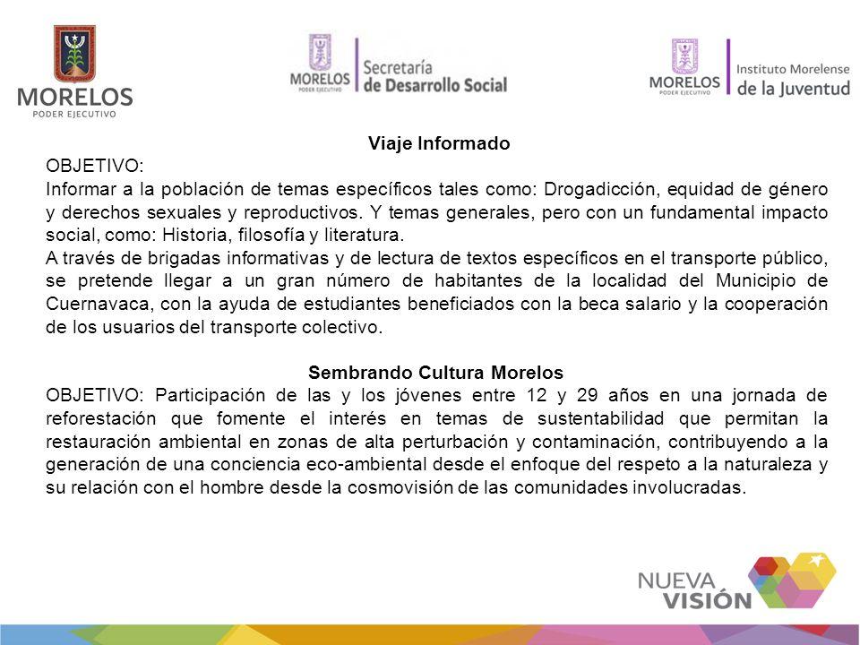 Viaje Informado OBJETIVO: Informar a la población de temas específicos tales como: Drogadicción, equidad de género y derechos sexuales y reproductivos