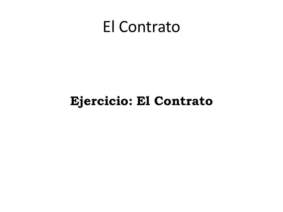 Ejercicio: El Contrato El Contrato
