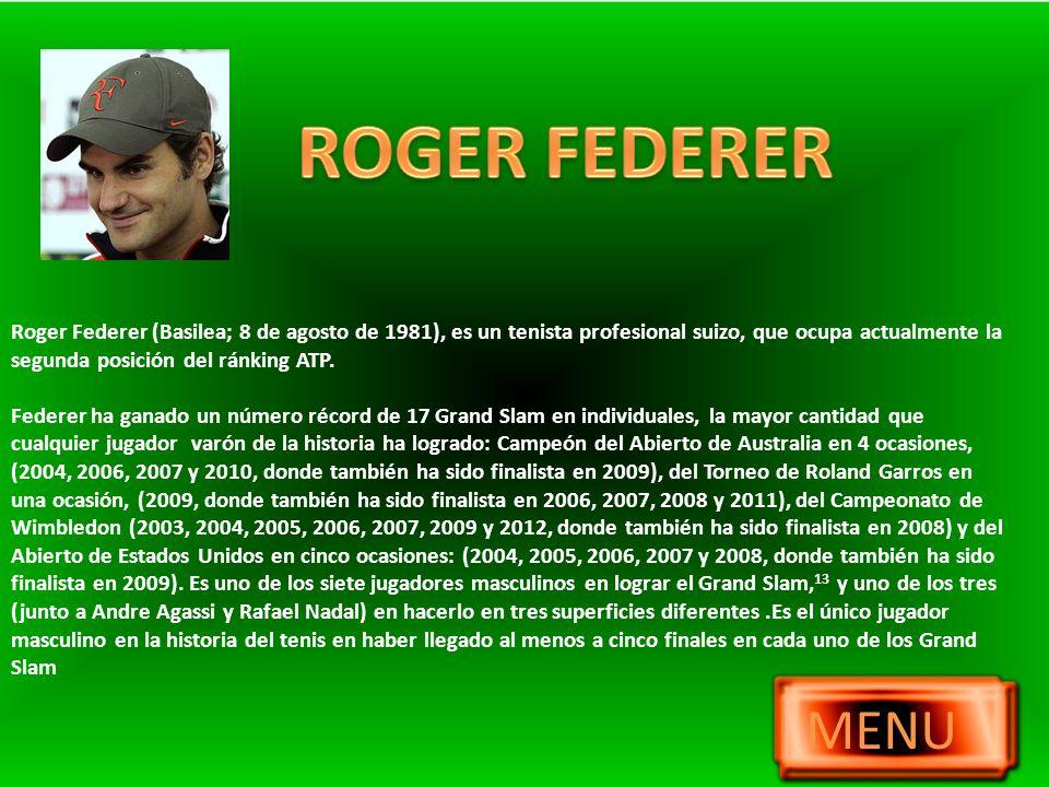 Roger Federer (Basilea; 8 de agosto de 1981), es un tenista profesional suizo, que ocupa actualmente la segunda posición del ránking ATP. Federer ha g