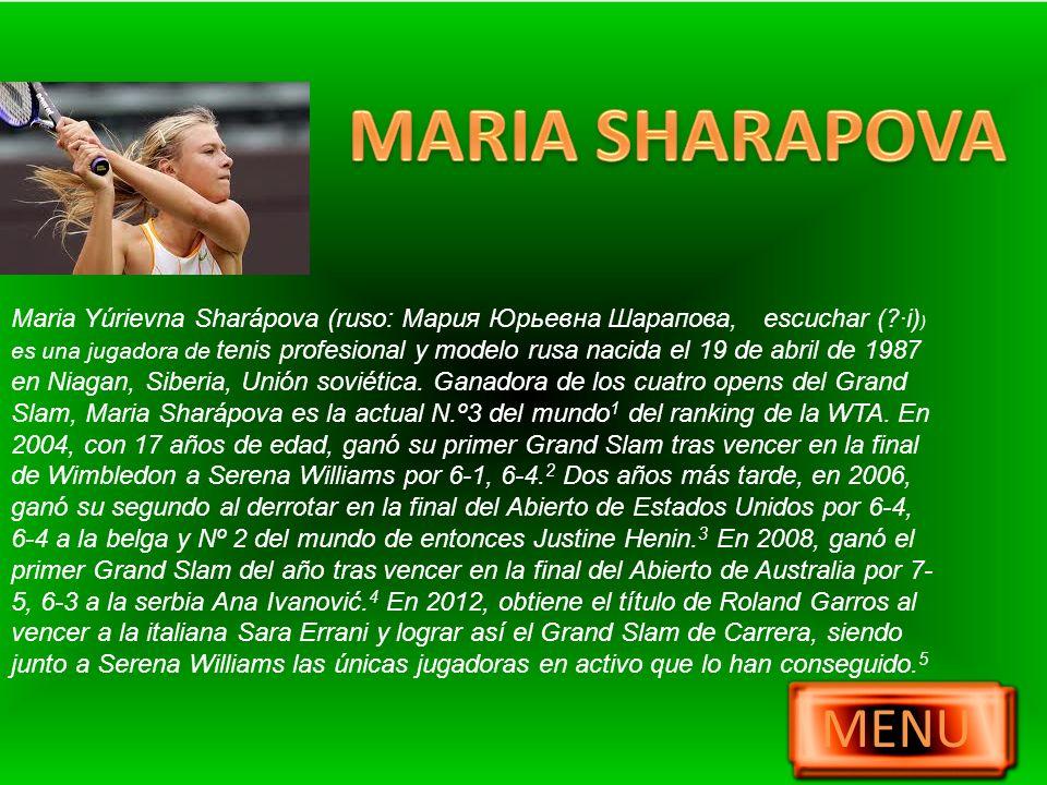 Maria Yúrievna Sharápova (ruso: Мария Юрьевна Шарапова, escuchar ( ·i) ) es una jugadora de tenis profesional y modelo rusa nacida el 19 de abril de 1987 en Niagan, Siberia, Unión soviética.