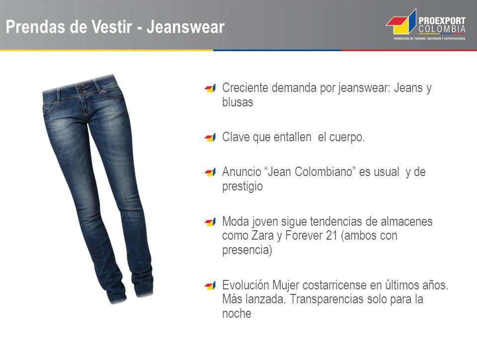 Prendas de Vestir - Jeanswear Creciente demanda por jeanswear: Jeans y blusas Clave que entallen el cuerpo. Anuncio Jean Colombiano es usual y de pres