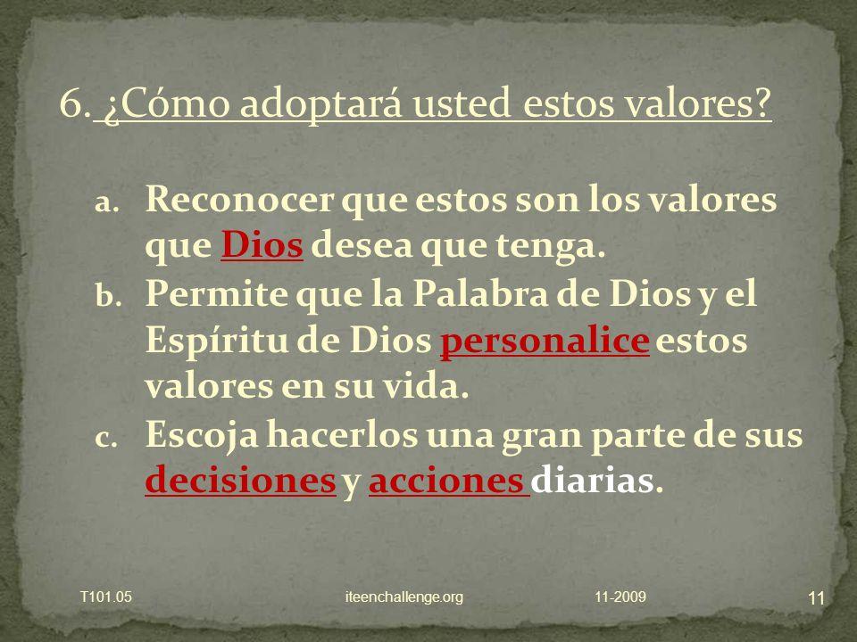 a. Reconocer que estos son los valores que Dios desea que tenga.