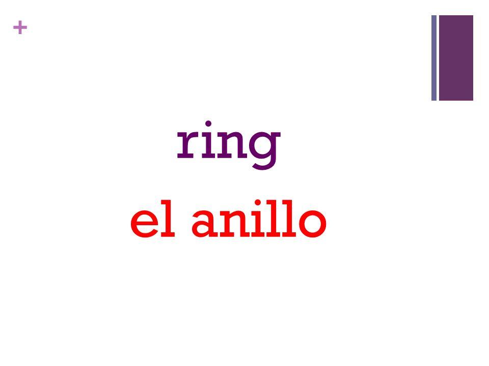 + ring el anillo