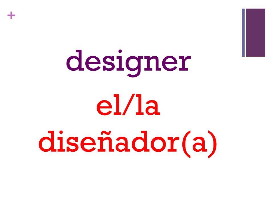 + designer el/la diseñador(a)