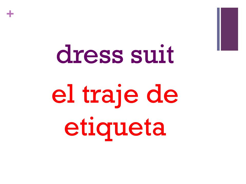 + dress suit el traje de etiqueta