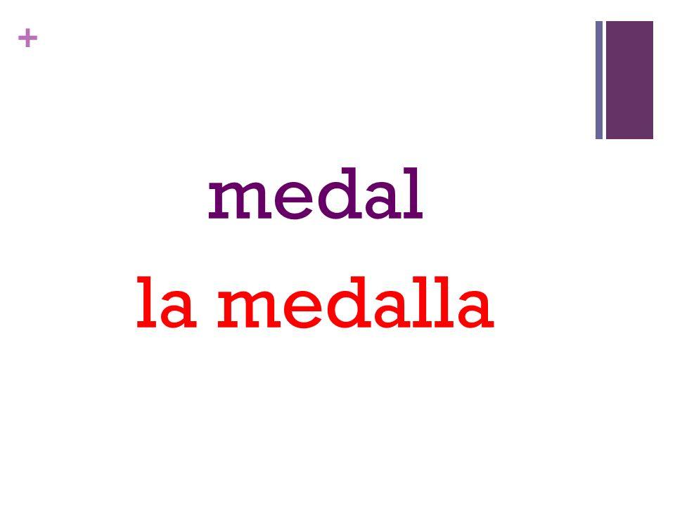 + medal la medalla