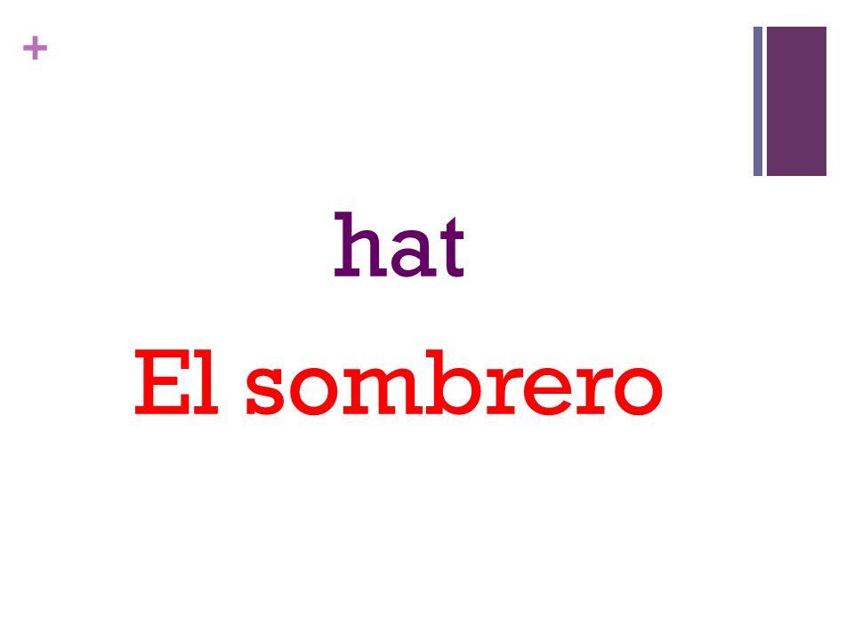 + hat El sombrero