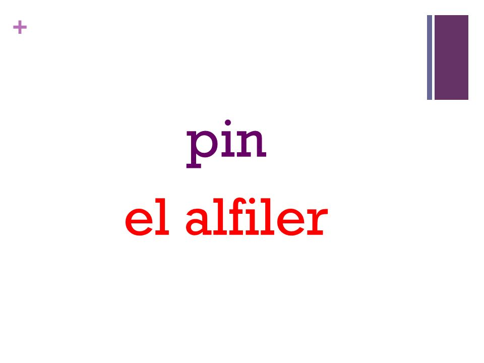 + pin el alfiler