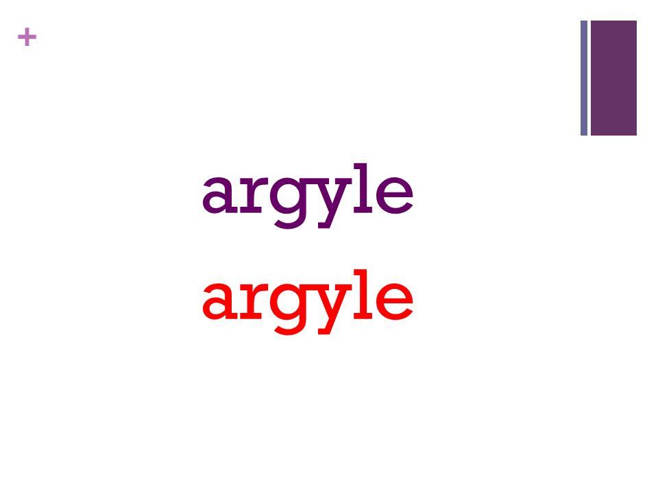 + argyle