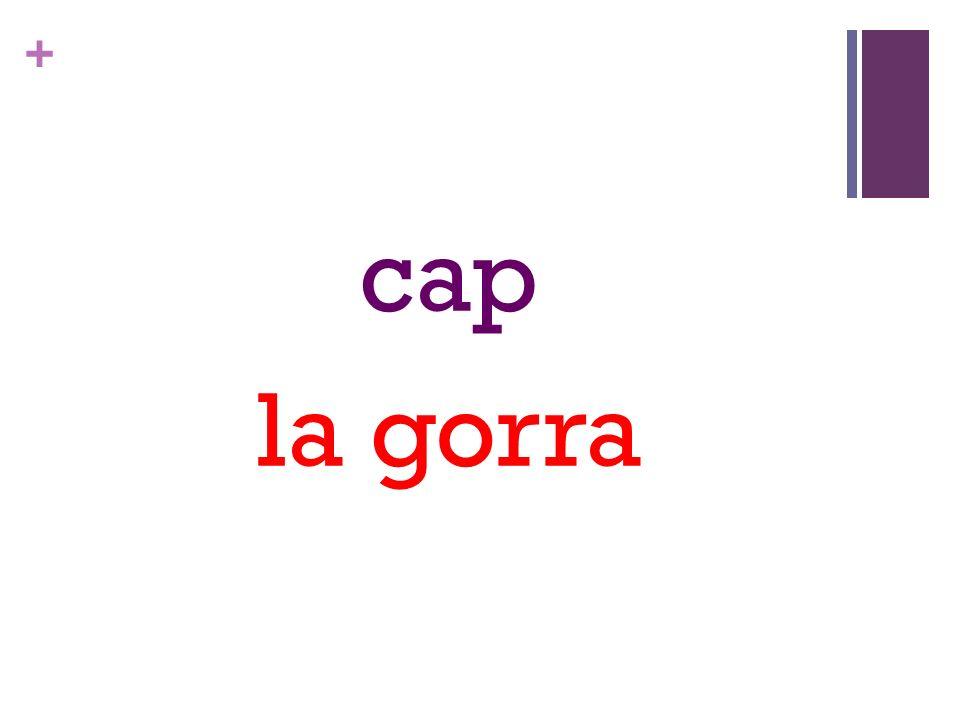 + cap la gorra