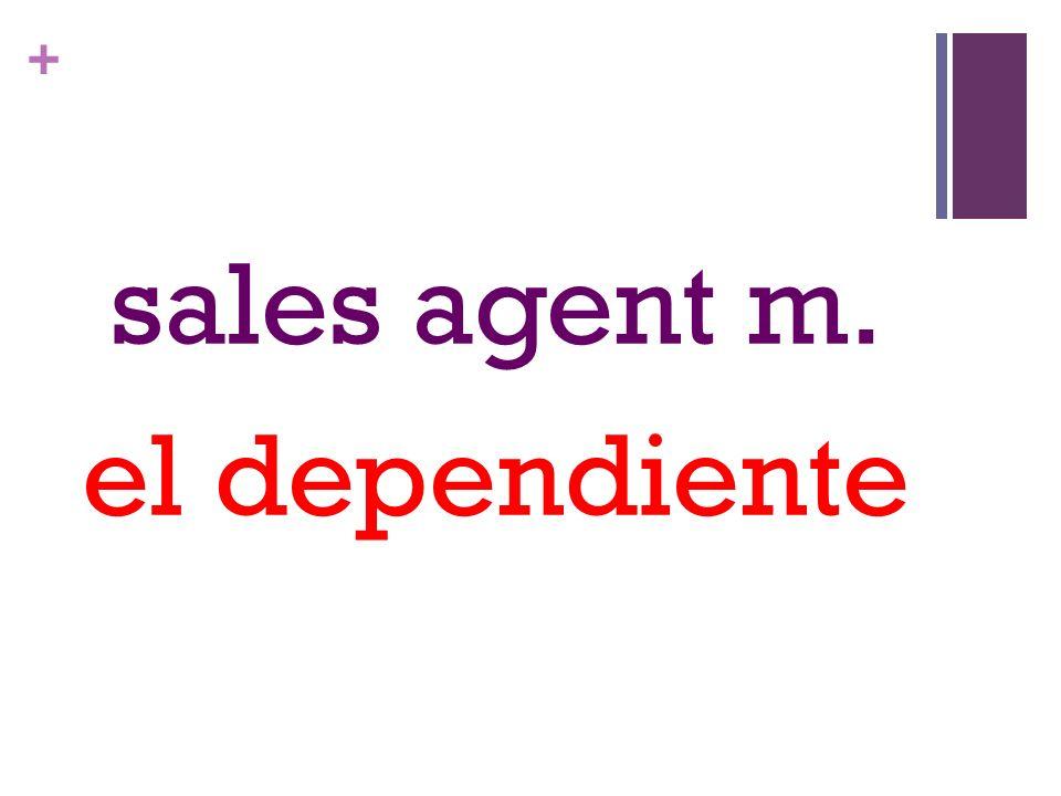+ sales agent m. el dependiente