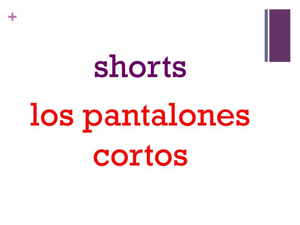 + It/they fit me poorly. Me queda(n) mal.