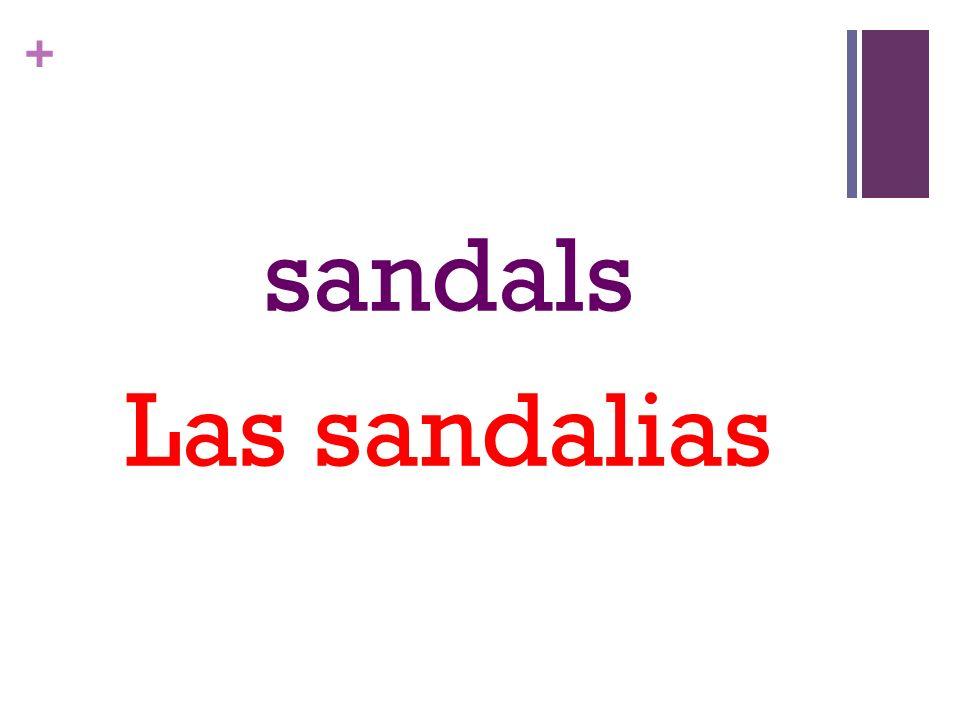 + sandals Las sandalias