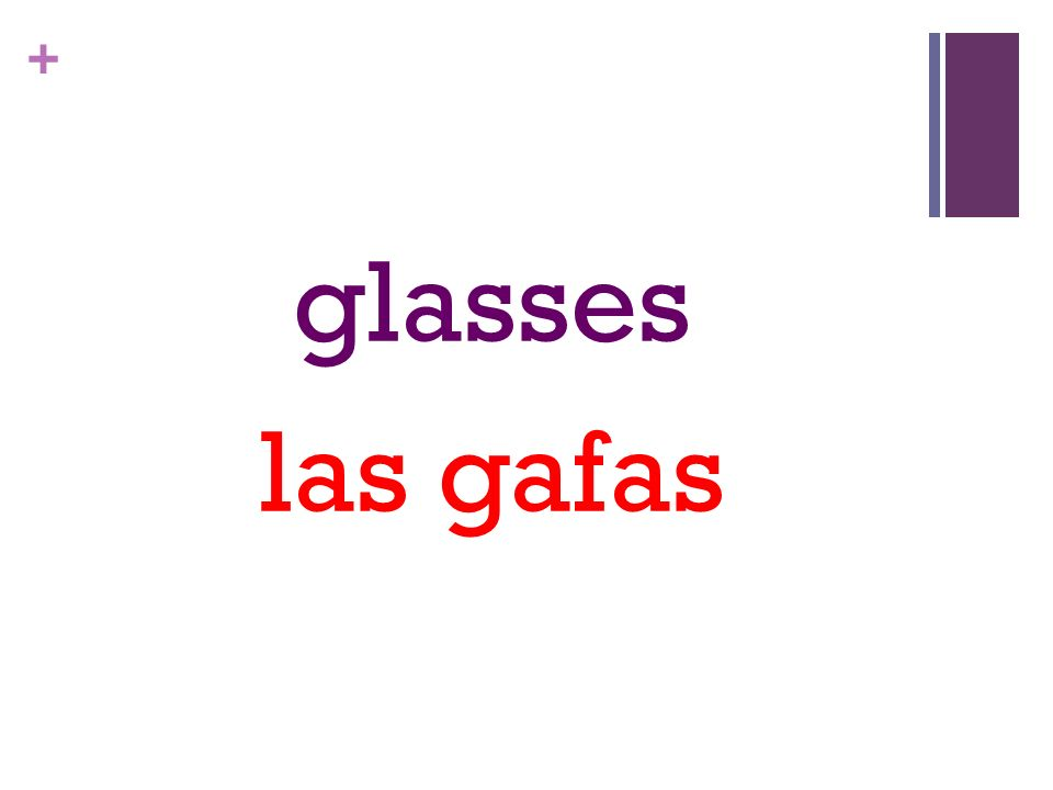+ glasses las gafas