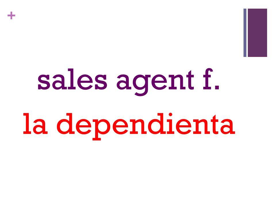 + sales agent f. la dependienta