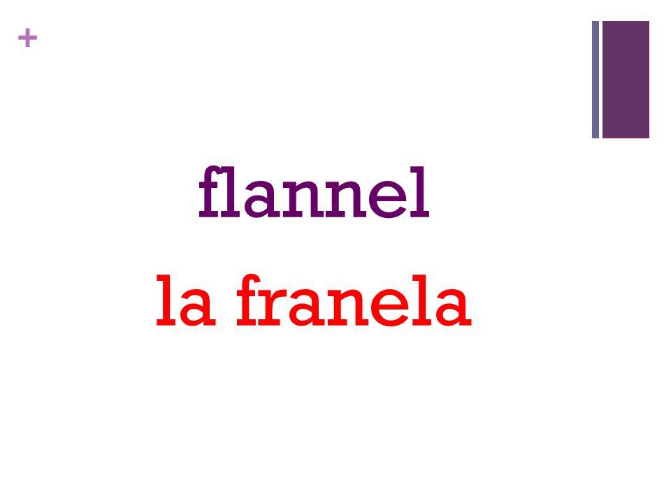 + flannel la franela