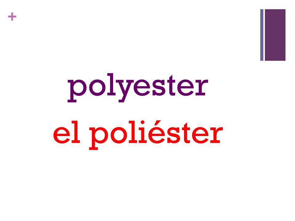 + polyester el poliéster