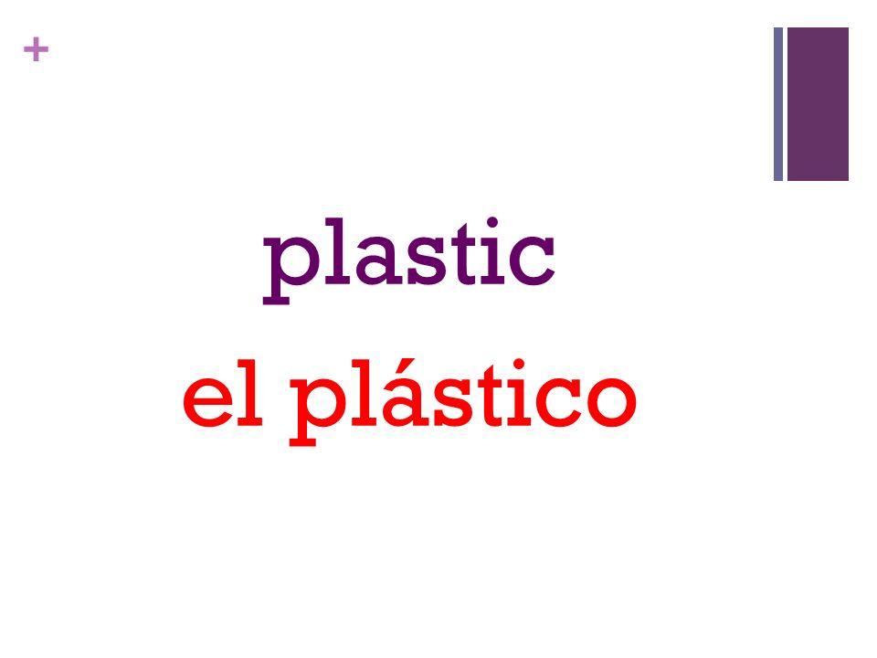 + plastic el plástico