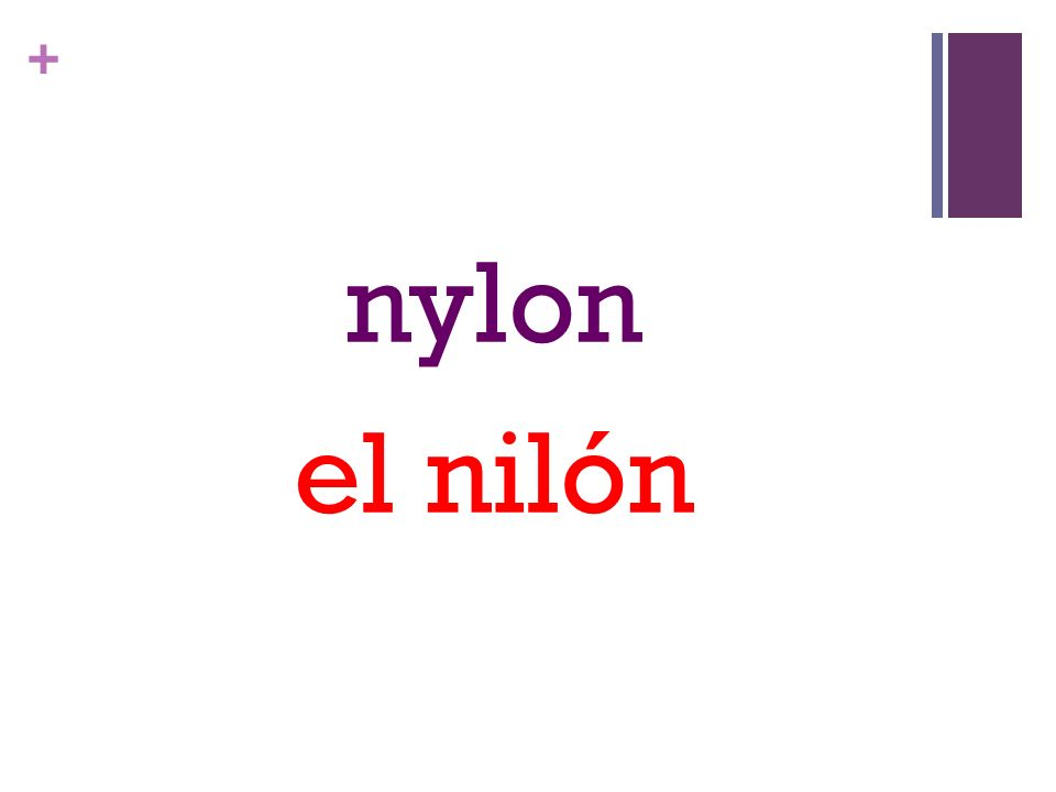 + nylon el nilón