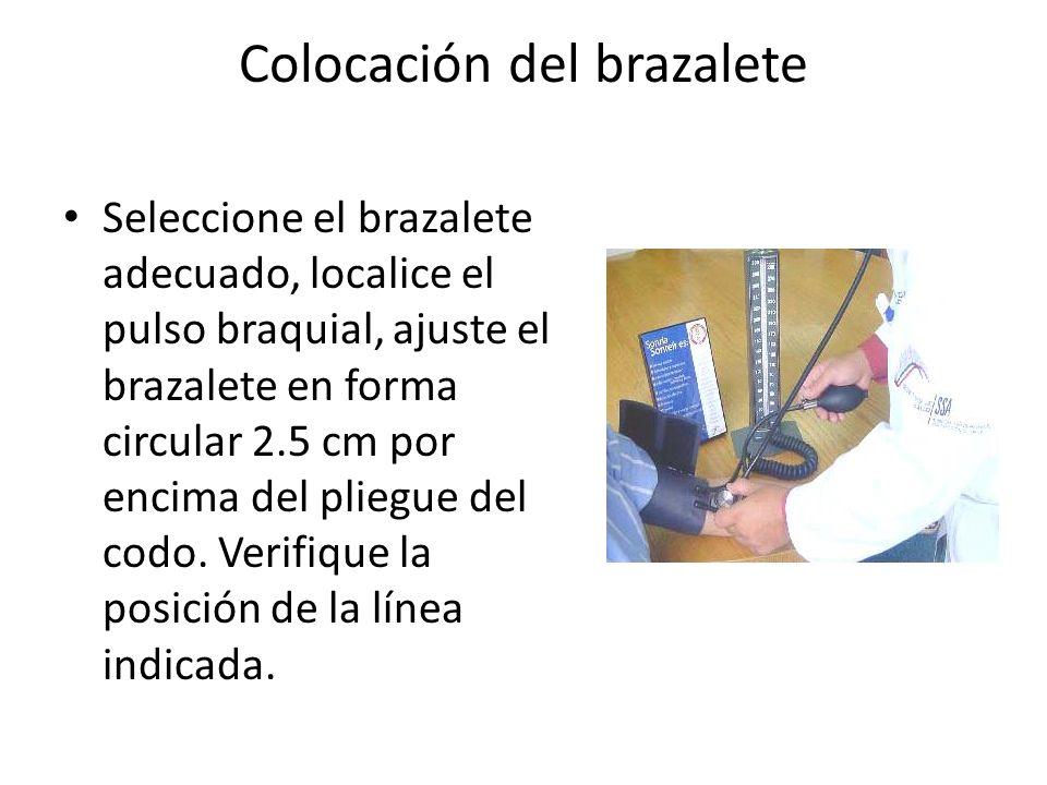 Colocación del brazalete Seleccione el brazalete adecuado, localice el pulso braquial, ajuste el brazalete en forma circular 2.5 cm por encima del pliegue del codo.